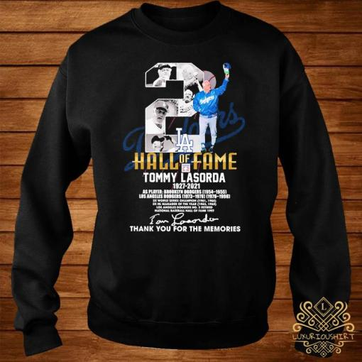 2 Hall Of Fame Tommy Lasorda 1927 2021 Thank You For The Memories Signature Shirt sweater