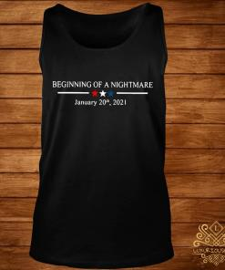 Beginning Of A Nightmare January 20th 2021 Shirt tank-top