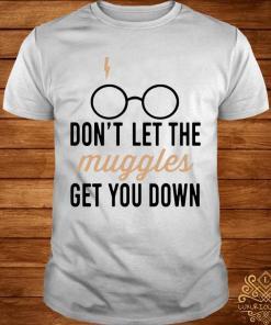 Don't Let The Muggles Get You Down Mug Shirt