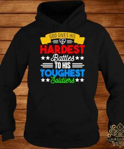 God Gives His Hardest Battles To His Toughest Soldiers Shirt hoodie