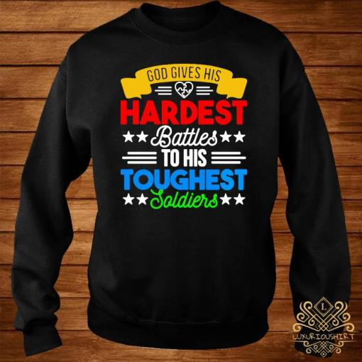 God Gives His Hardest Battles To His Toughest Soldiers Shirt sweater