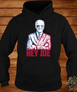 Hey Joe Biden 46th President Funny Biden Inauguration 2021 Shirt hoodie