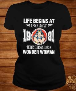 Life Begins At Forty 1981 The Birth Of Wonder Woman Shirt ladies-tee