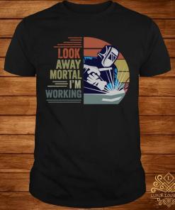 Look Away Mortal I'm Working Vintage Shirt