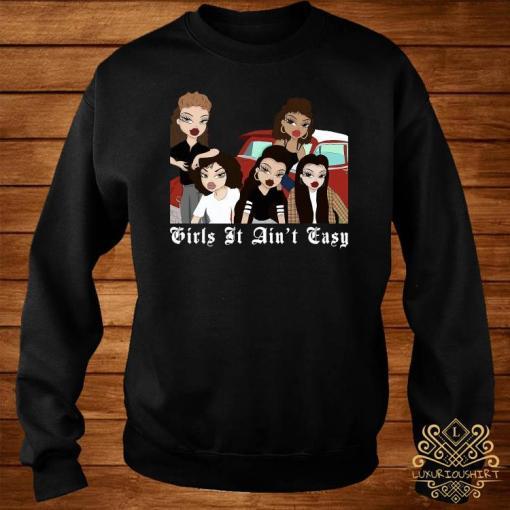 Mi Vida Loca Girls It Ain't Easy Shirt sweater