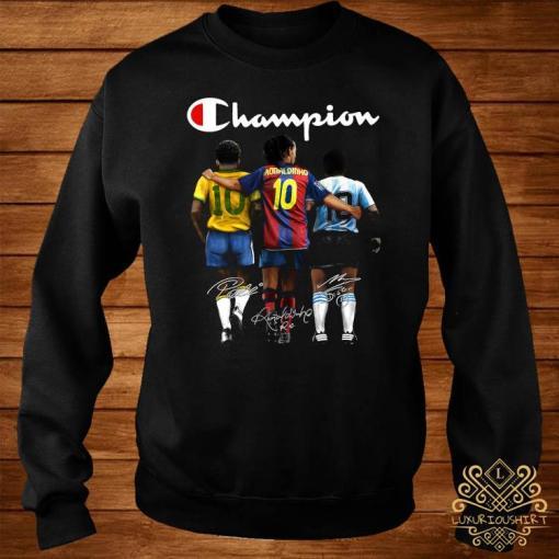 Pele Ronaldinho And Diego Maradona Champion Signatures Shirt sweater