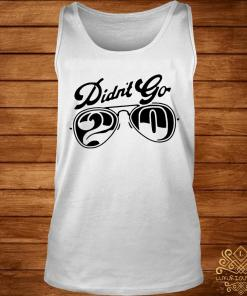 Rut Daniels Didn't Go 20 Shirt tank-top