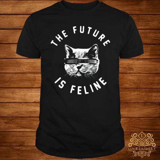 The Future Is Feline Shirt