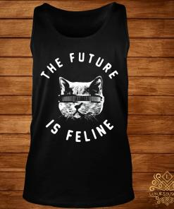 The Future Is Feline Shirt tank-top
