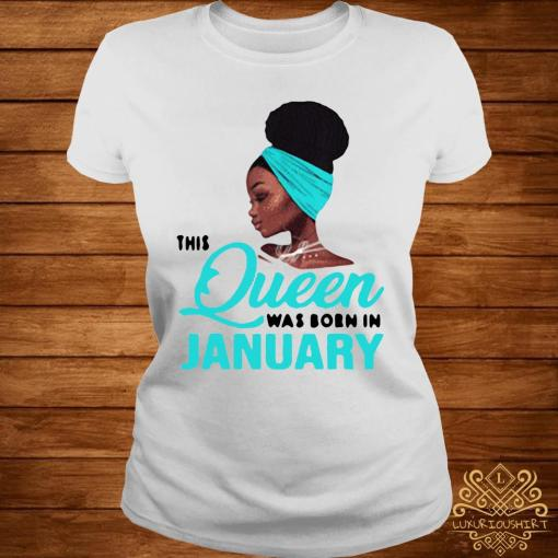 This Queen Was Born In January Birthday Shirt ladies-tee