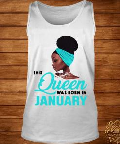 This Queen Was Born In January Birthday Shirt tank-top