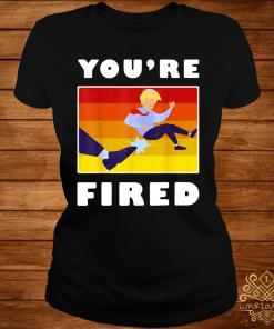 Trump You're Fired Vintage Shirt ladies-tee