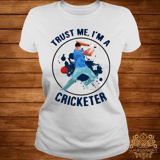 Trust Me I'm A Cricketer Shirt ladies-tee