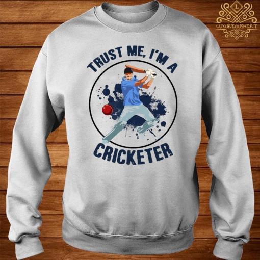 Trust Me I'm A Cricketer Shirt sweater