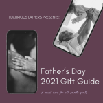 Luxurious Lathers Father's Day Gift Guide