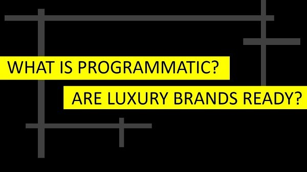 What-is-programmatic-luxury-brands-ready