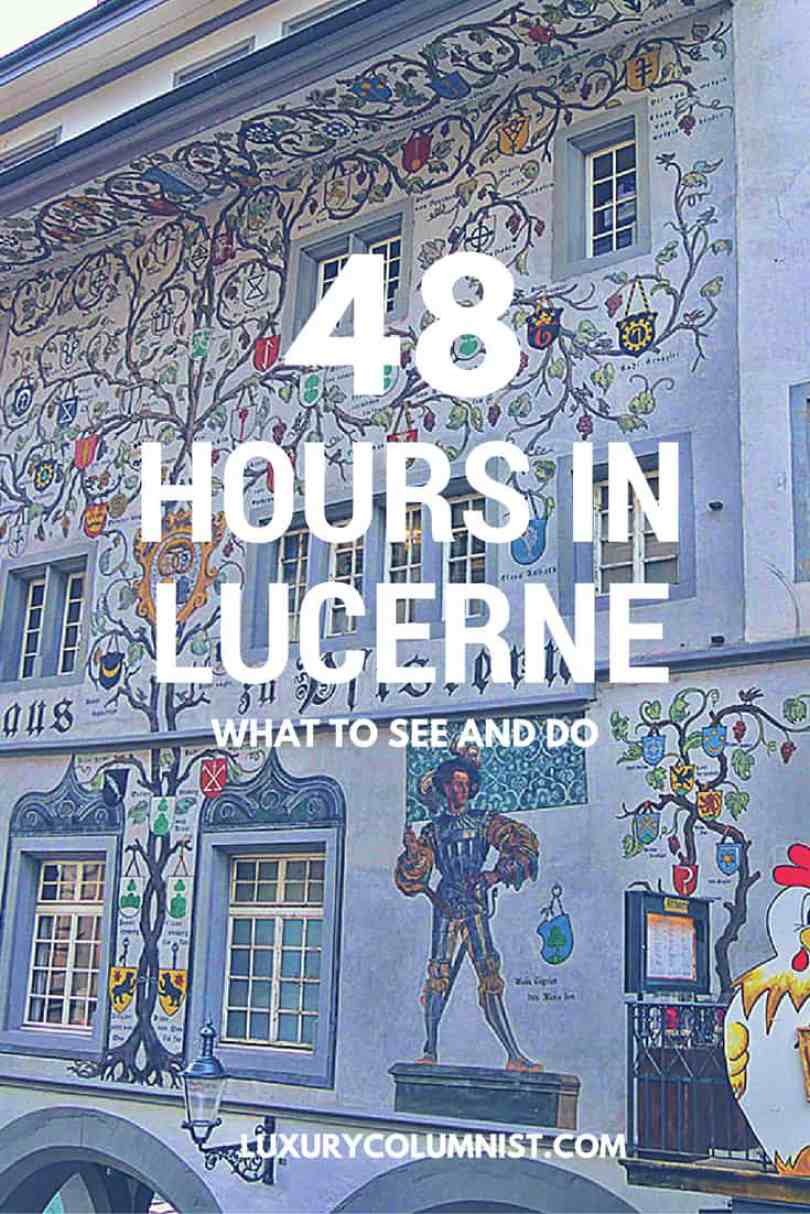 48 Hours In Lucerne, What to See and Do - Luxury Columnist - Food, Style & Travel Blog
