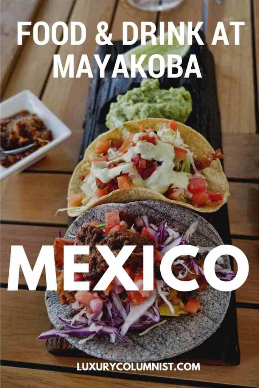 Food and drink experiences at Mayakoba, Riviera Maya, Mexico