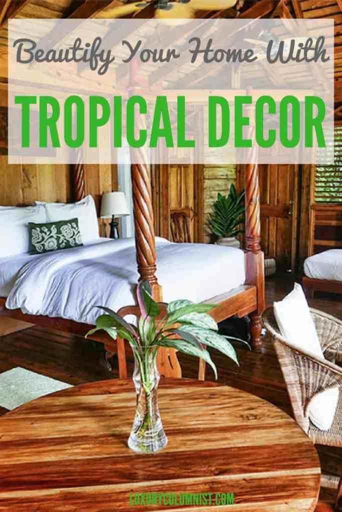 Beautify Your Home with Tropical Decor