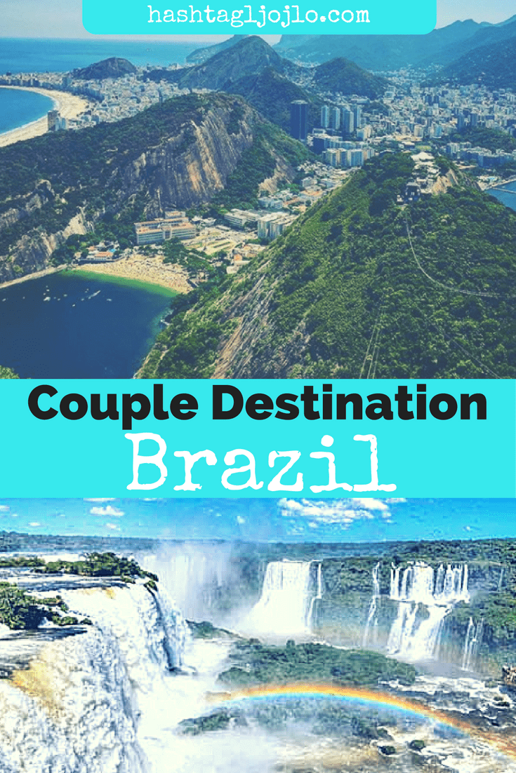 Couple Destination - Brazil - The Traveller's Guide By #ljojlo