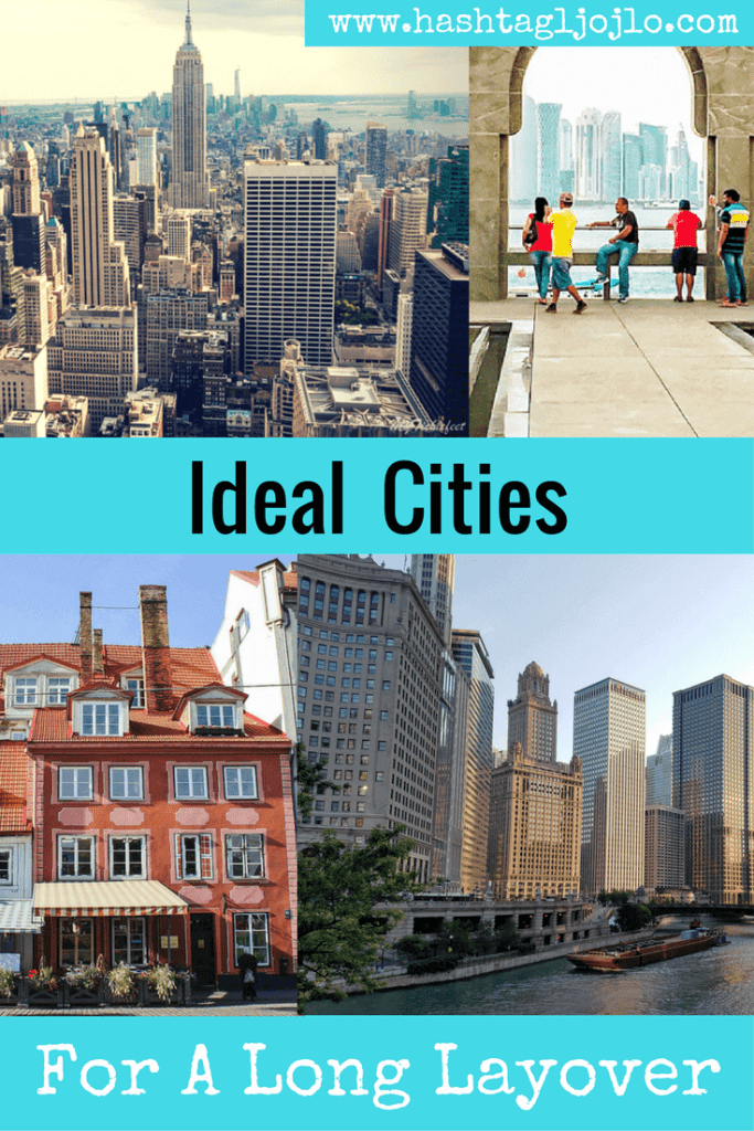 Ideal Cities For A Long Layover - The Traveller's Guide By #ljojlo