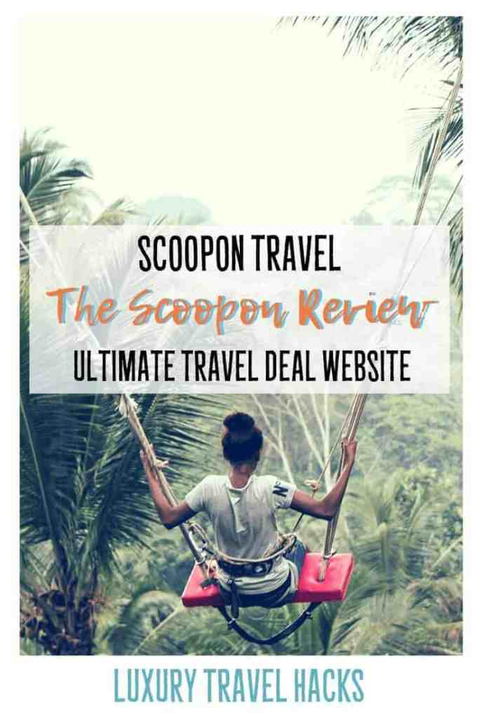 Scoopon Travel - The Scoopon Review - Luxury Travel Hacks