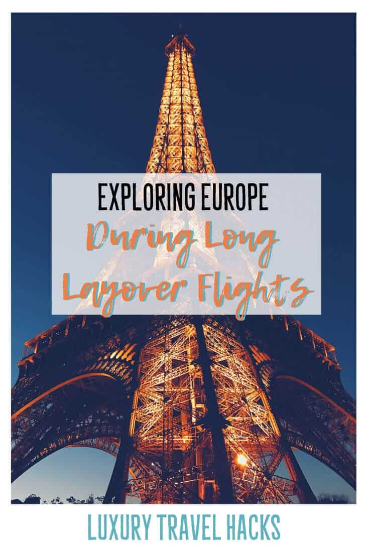 Explore Europe During Long Layover Flights - Luxury Travel Hacks