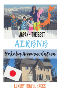 The Best Airbnb Hakuba Accommodation close to the Hakuba Ski Resort - Luxury Travel Hacks By #ljojlo