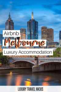 Airbnb Melbourne_ Luxury Accommodation in Melbourne - Luxury Travel Hacks