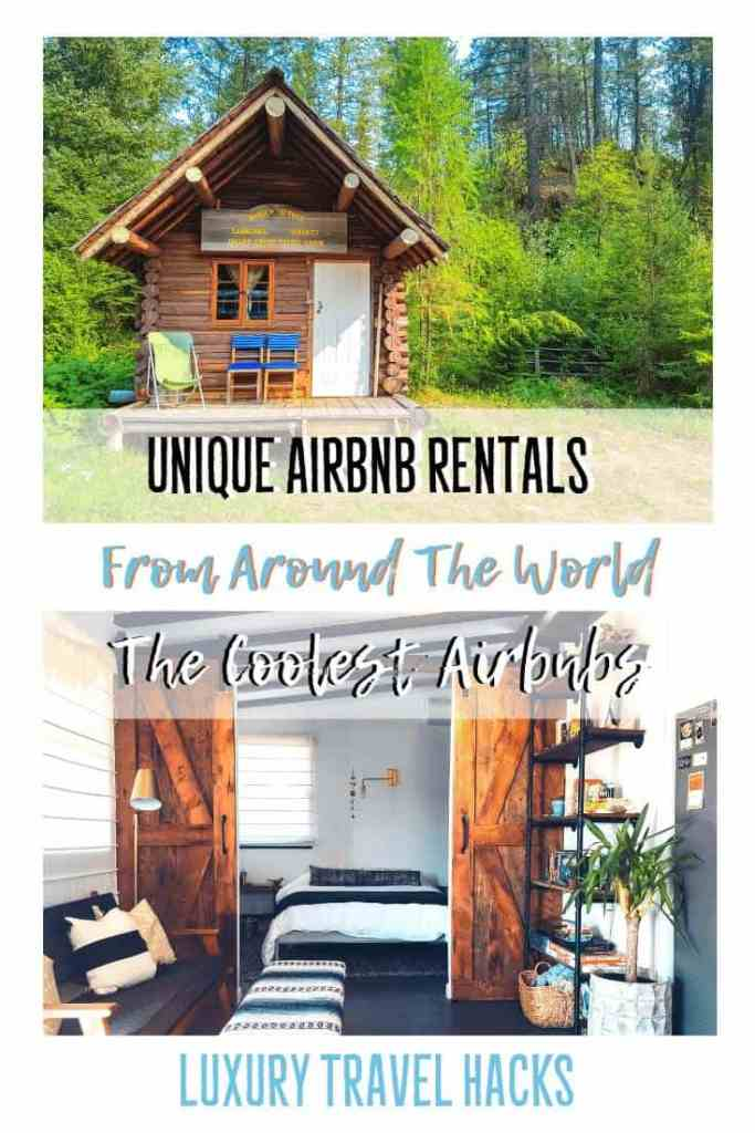 Unique Airbnb Rentals - Luxury Travel Hacks