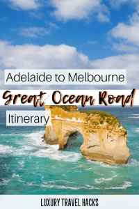 Adelaide to Melbourne - Great Ocean Road Itinerary - Luxury Travel Hacks