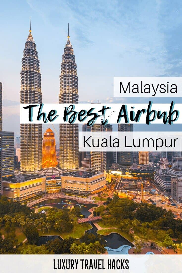 Airbnb Malaysia - The Best Airbnb Kuala Lumpur