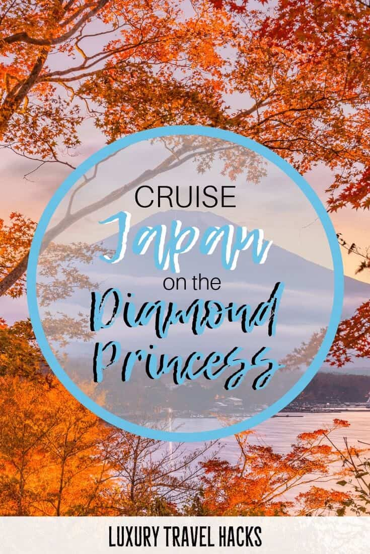 An Epic Adventure on the Diamond Princess_ Cruise Japan - Luxury Travel Hacks