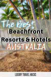 The Best Beachfront Resorts in Australia & Beachside Hotels - Luxury Travel Hacks