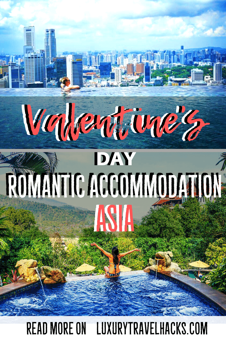 Valentine's Breaks - Romantic Getaways in Asia - Luxury Travel Hacks