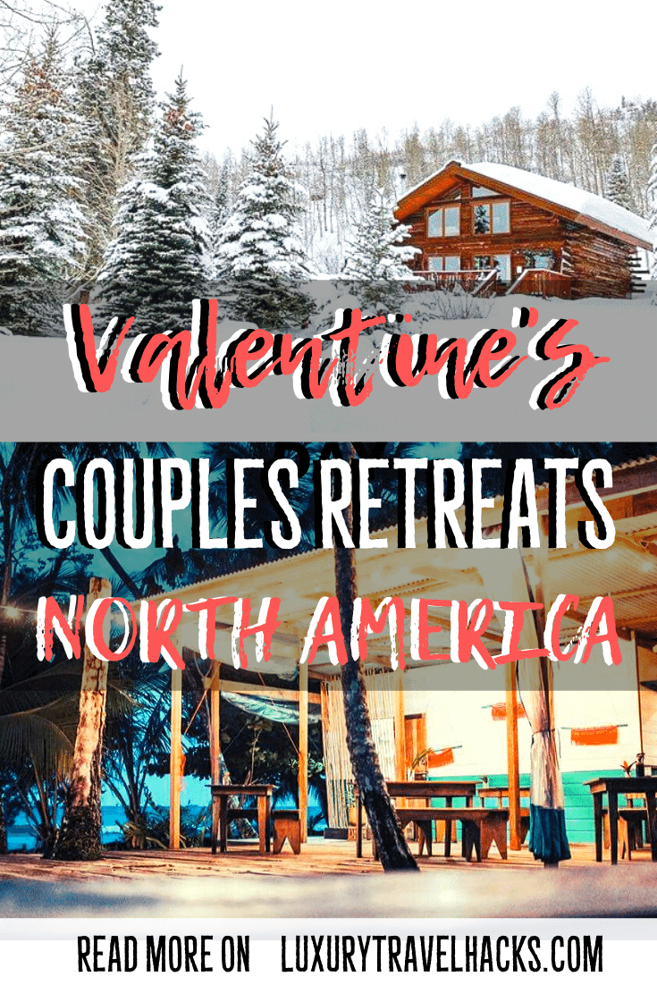 Valentine's Couples Retreat Near Me - North America - Luxury Travel Hacks
