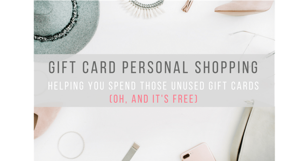 Spend Unused Gift Cards Personal Shopping