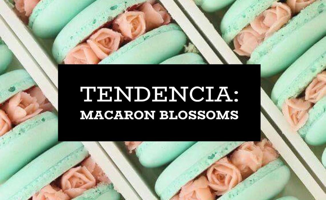 TENDENCIA: LOS MACARON BLOSSOMS, DELICADAMENTE EN FLOR