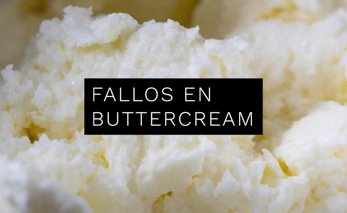 UPS! FALLOS EN EL BUTTERCREAM… Y SUS SOLUCIONES!