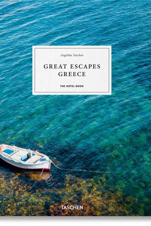 GREAT ESCAPES GREECE THE HOTEL BOOK