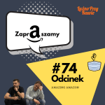 lpk-podcast-okladka-74-odcinek-amazon-amazing