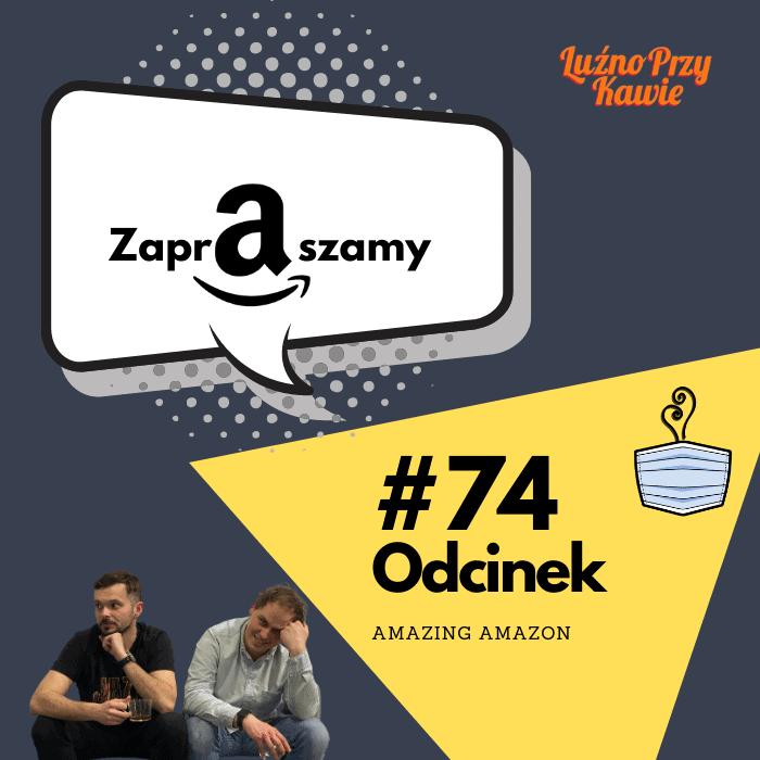 lpk-podcast-okladka-74-odcinek-amazon-amazing