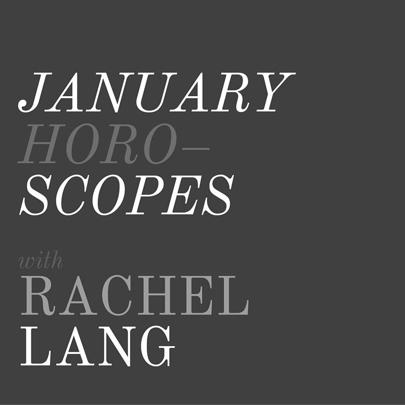 January Horoscopes + Rachel Lang, LVBX Magazine