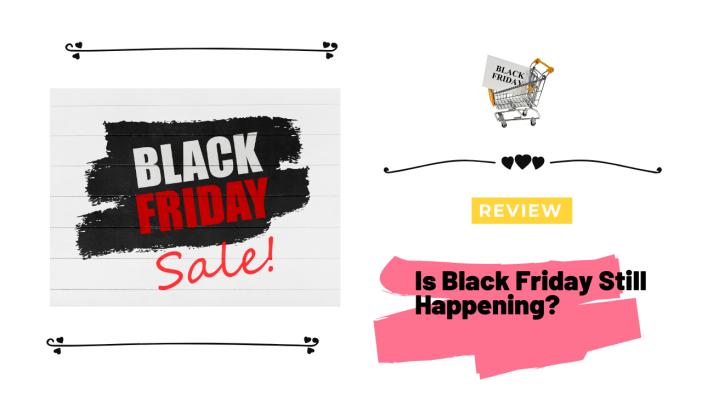 Is Black Friday Still Happening_