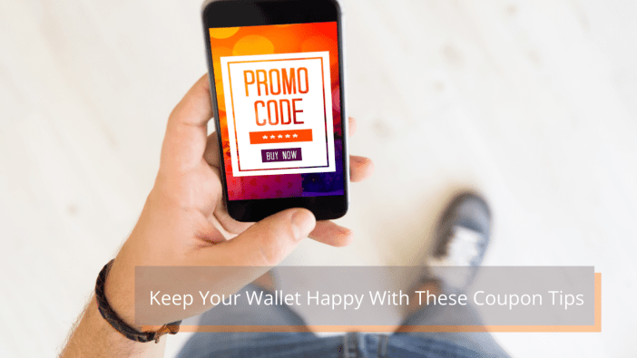 Keep Your Wallet Happy With These Coupon Tips