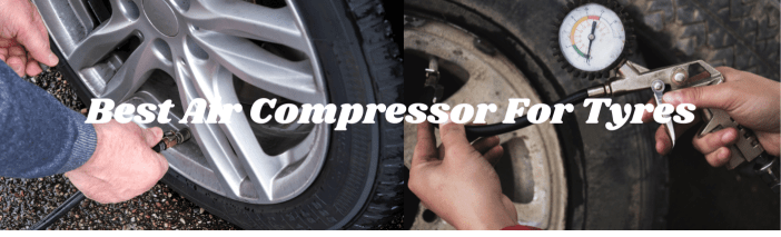 Best Air Compressor For Tyres