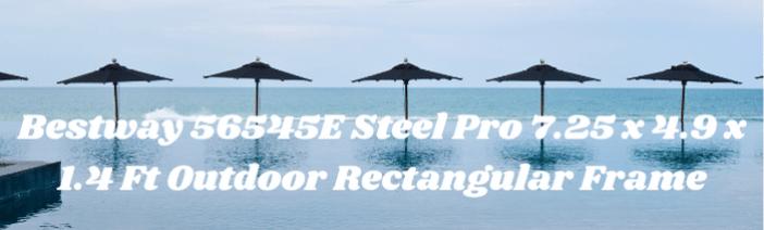 Bestway 56545E Steel Pro 7.25 x 4.9 x 1.4 Ft Outdoor Rectangular Frame