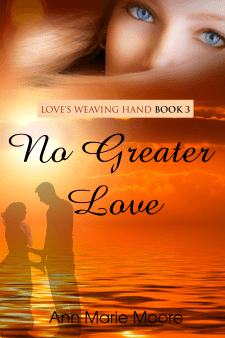 LWH series Book 3 - No Greater Love by Ann Marie Moore