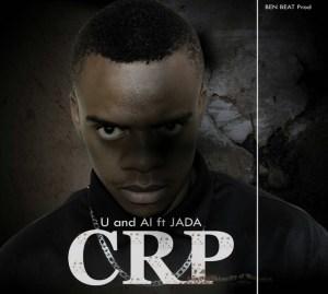 CRP U and AL 300x269 CRP - U and Al Feat. Jada Slee