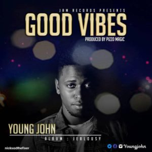 Young John Good Vibes JealousyLwimbo com  mp3 image 300x300